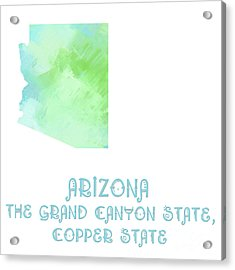 Arizona - The Grand Canyon State - Copper State - Map - State Phrase - Geology Acrylic Print by Andee Design