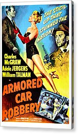 Armored Car Robbery, Us Poster Acrylic Print by Everett