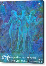 Art Is A Knocking Of The Soul Acrylic Print by The Art With A Heart By Charlotte Phillips