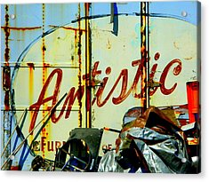 Acrylic Print featuring the photograph Artistic Junk by Kathy Barney