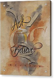 Ask Believe Receive Acrylic Print
