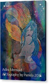 Astral Mermaid Acrylic Print by ARTography by Pamela Smale Williams