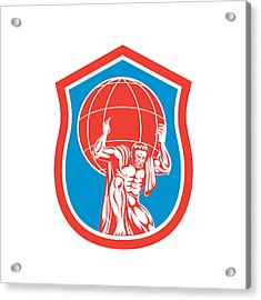 Atlas Carrying Globe On Shoulder Front Shield Retro Acrylic Print by Aloysius Patrimonio