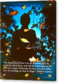 Autumn Leaves Art Fantasy In Water Reflections With Thomas Merton's Quote Acrylic Print by Alex Khomoutov