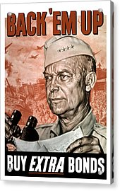 Back Em Up - General Eisenhower  Acrylic Print by War Is Hell Store