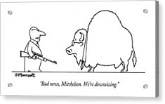 Bad News, Mitchelson.  We're Downsizing Acrylic Print by Charles Barsotti