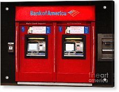 Bank Of America Automated Teller Machine - Painterly - 5d20737 Acrylic Print by Wingsdomain Art and Photography