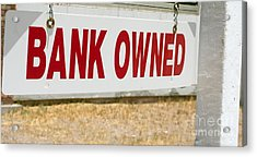 Bank Owned Real Estate Sign Acrylic Print