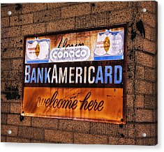 Bankamericard Welcome Here Acrylic Print by Priscilla Burgers