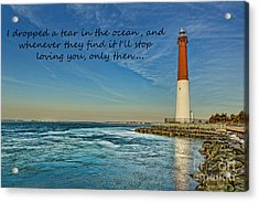 Barnegat Lighthouse Inspirational Quote Acrylic Print by Lee Dos Santos