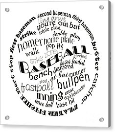 Baseball Terms Typography Black And White Acrylic Print by Andee Design