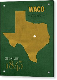 Baylor University Bears Waco Texas College Town State Map Poster Series No 018 Acrylic Print by Design Turnpike