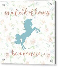 Be A Unicorn Acrylic Print