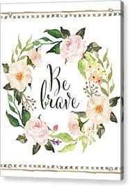 Be Brave Wreath Acrylic Print