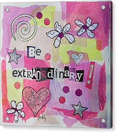 Be Extraordinary Acrylic Print