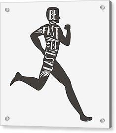 Be Fast Or Be Last. Sportfitness Acrylic Print