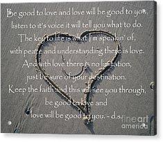Be Good To Love Acrylic Print by Drew Shourd
