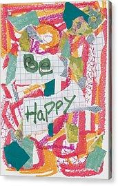 Be Happy Acrylic Print