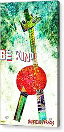 Be Kind Acrylic Print by Currie Silver