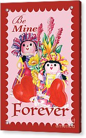 Be Mine-forever Acrylic Print