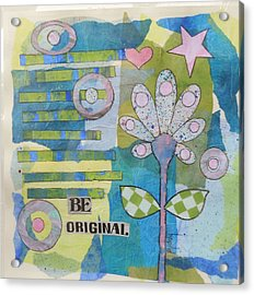 Be Original Acrylic Print