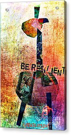 Be Resilient Acrylic Print by Currie Silver