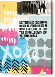 Be Strong And Courageous- Contemporary Scripture Art Acrylic Print