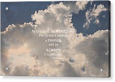 Be Thankful Acrylic Print by Inspired Arts