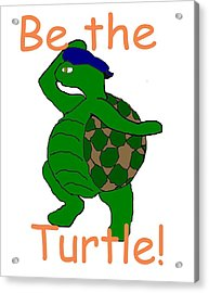 Be The Turtle Acrylic Print by Pharris Art