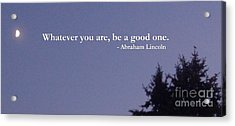 Acrylic Print featuring the photograph Be Your Best                  by Christina Verdgeline
