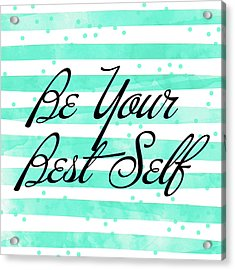 Be Your Best Self Acrylic Print