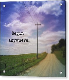 Begin Anywhere Acrylic Print by Olivia StClaire