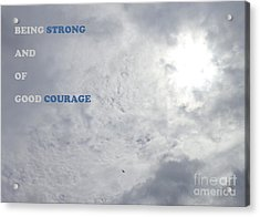Acrylic Print featuring the photograph Being Strong With Courage by Christina Verdgeline