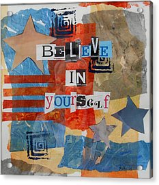 Believe In Yourself Acrylic Print