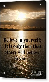 Acrylic Print featuring the photograph Believe In Yourself by Polly Peacock