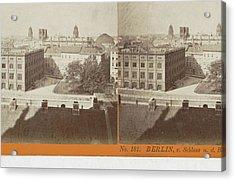 Berlin, V. Schloss N. D Construction Academie Acrylic Print