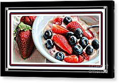 Berries And Yogurt Intense - Food - Kitchen Acrylic Print by Barbara Griffin