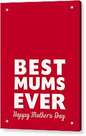 Best Mums Mother's Day Card Acrylic Print by Linda Woods