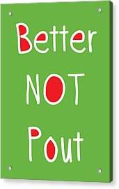 Better Not Pout - Green Red And White Acrylic Print by Linda Woods