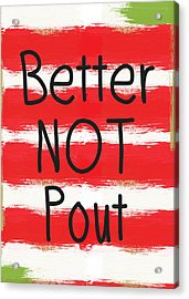 Better Not Pout - Striped Holiday Card Acrylic Print by Linda Woods