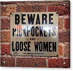 Beware Pickpockets And Loose Women Sign On Brick Wall Acrylic Print