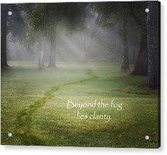Beyond The Fog Lies Clarity Acrylic Print by Bill Wakeley