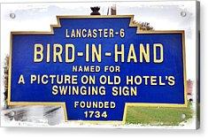 Bird-in-hand City Sign Acrylic Print by Stephen Stookey