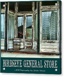 Birdseye General Store Acrylic Print by Julie Dant