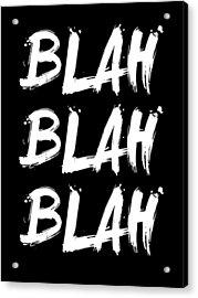 Blah Blah Blah Poster Black Acrylic Print
