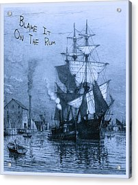 Blame It On The Rum Schooner Acrylic Print by John Stephens