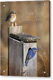 Bless Our Happy Home Acrylic Print by Lori Deiter