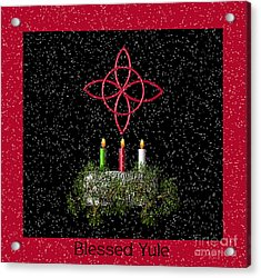 Blessed Yule Acrylic Print by Eva Thomas