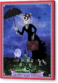 Bloody Mary Poppins Acrylic Print by Tammy Wetzel