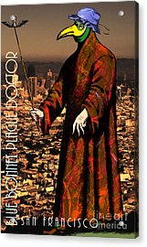 Blue Bonnet Plague Doctor Of San Francisco 20140306 With Text Acrylic Print by Wingsdomain Art and Photography
